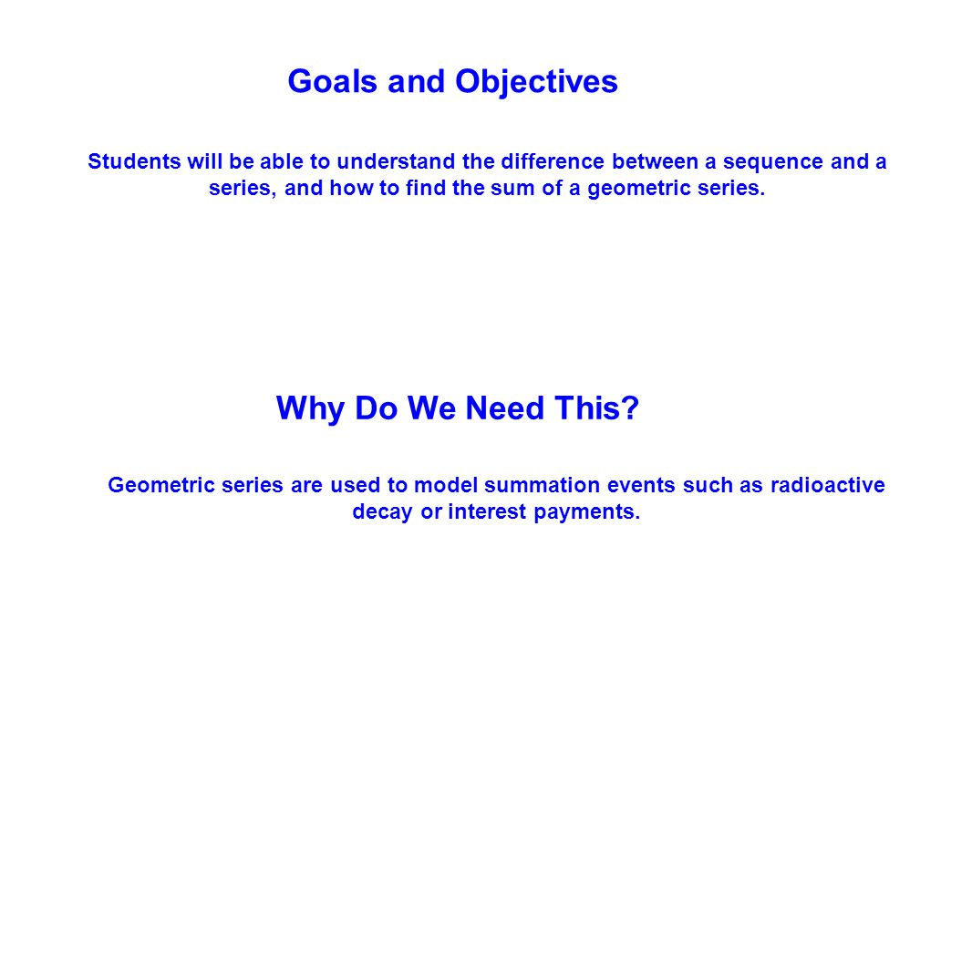 Goals and Objectives Why Do We Need This
