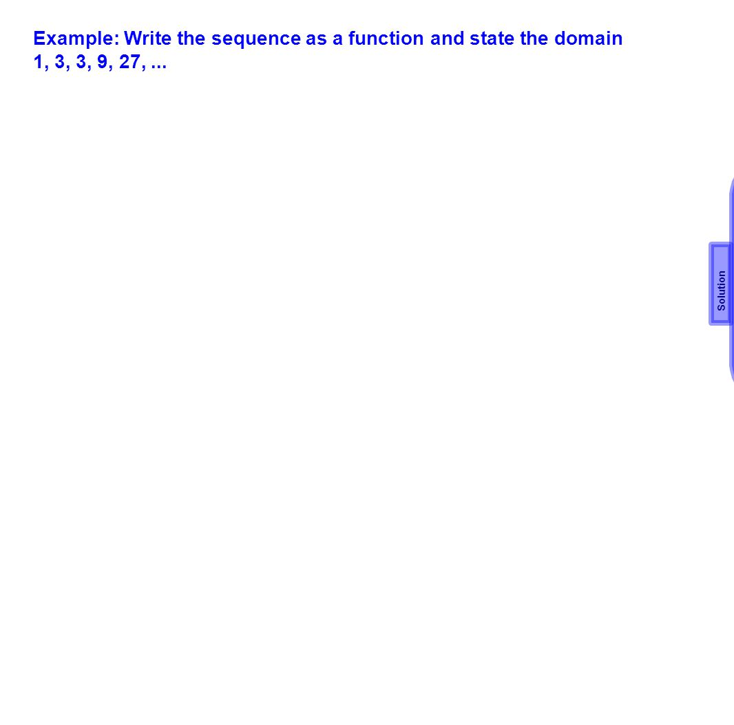 Example: Write the sequence as a function and state the domain