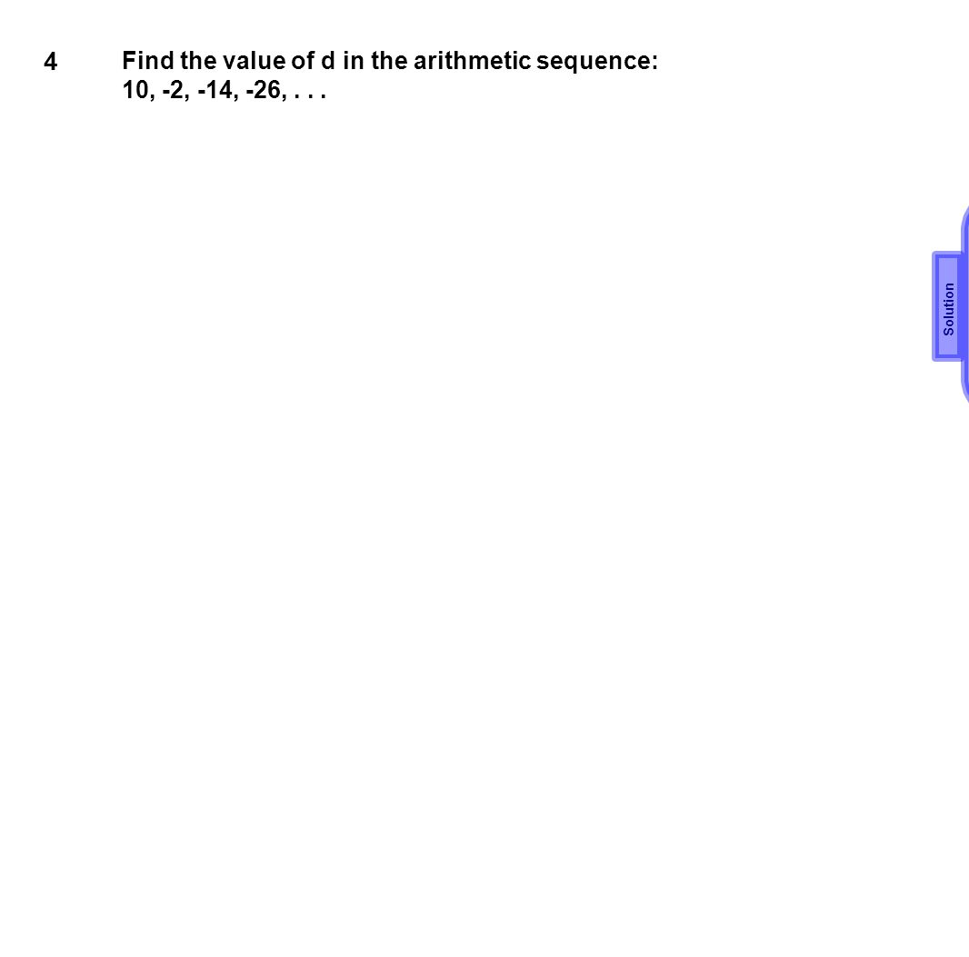 d=-12 4 Find the value of d in the arithmetic sequence: