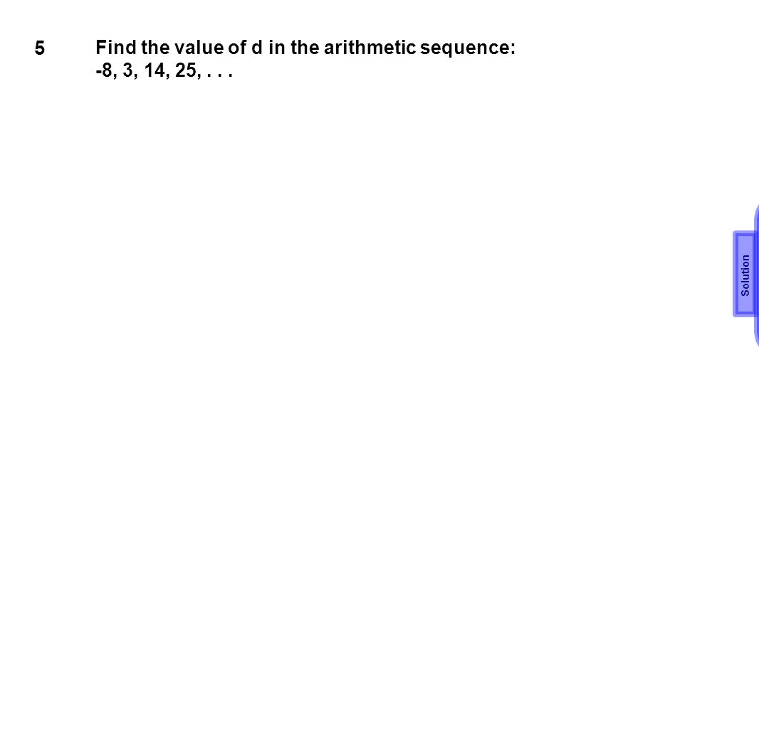 d=11 5 Find the value of d in the arithmetic sequence: