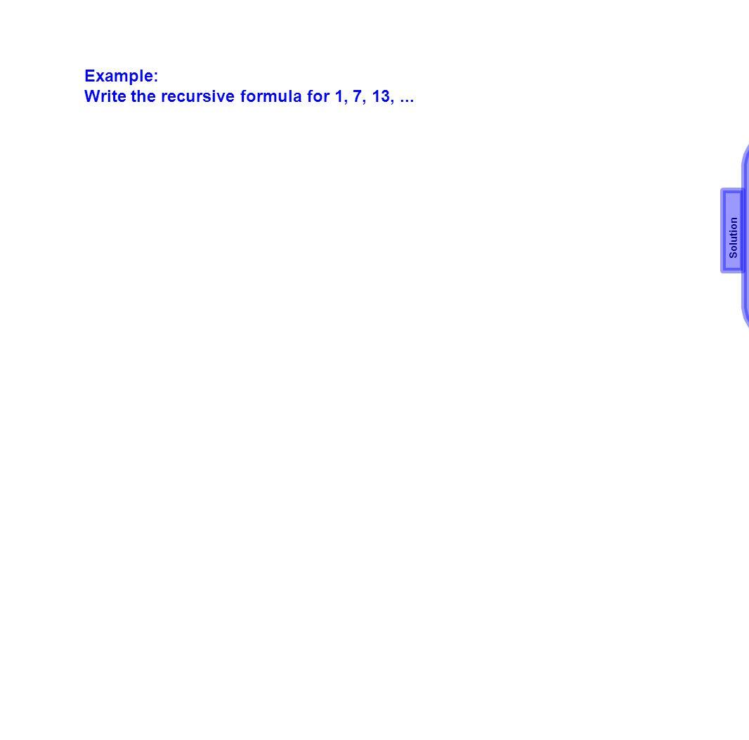 Write the recursive formula for 1, 7, 13, ...
