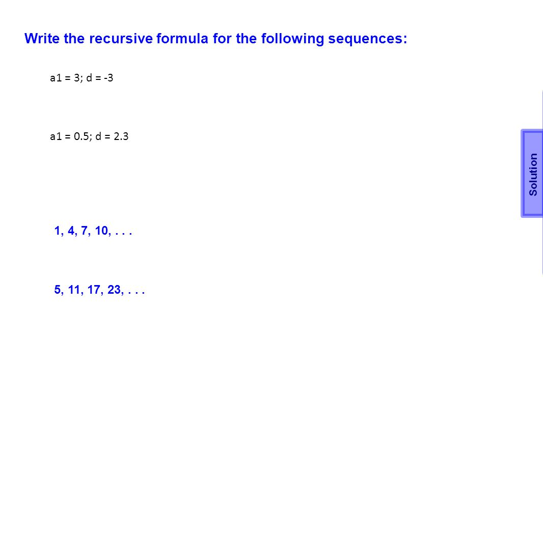 Write the recursive formula for the following sequences:
