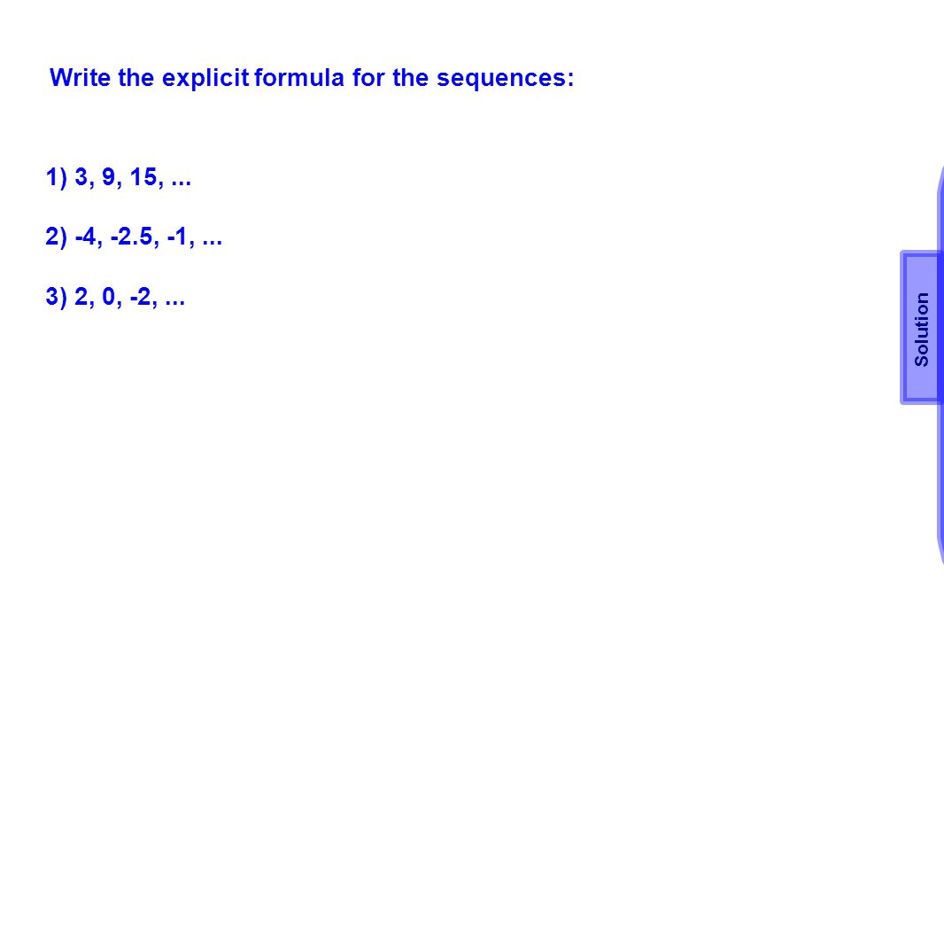Write the explicit formula for the sequences:
