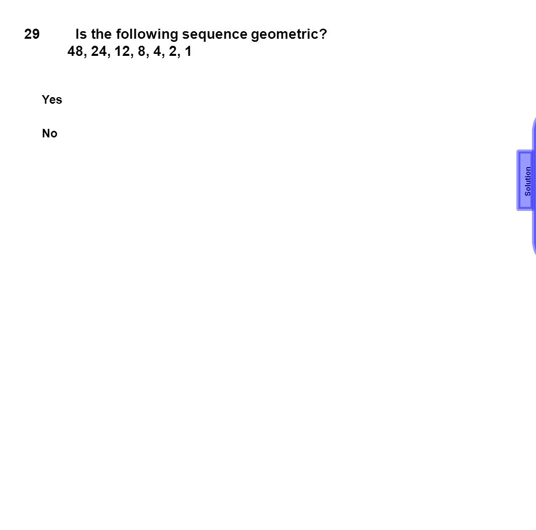 Is the following sequence geometric 48, 24, 12, 8, 4, 2, 1