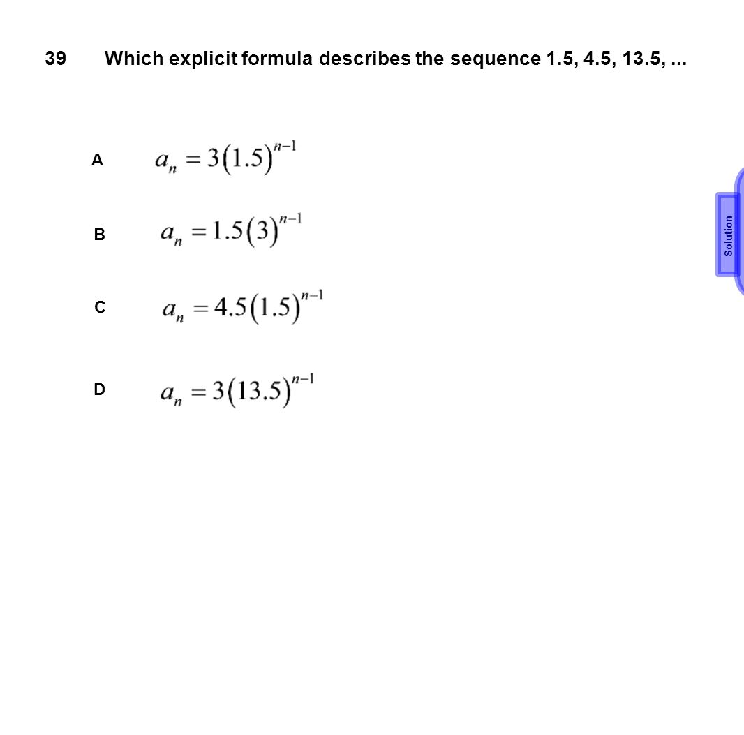 Which explicit formula describes the sequence 1.5, 4.5, 13.5, ...