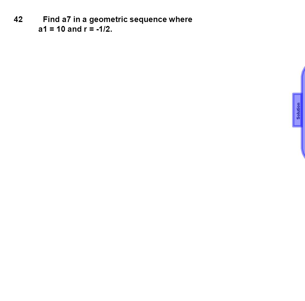 Find a7 in a geometric sequence where a1 = 10 and r = -1/2.