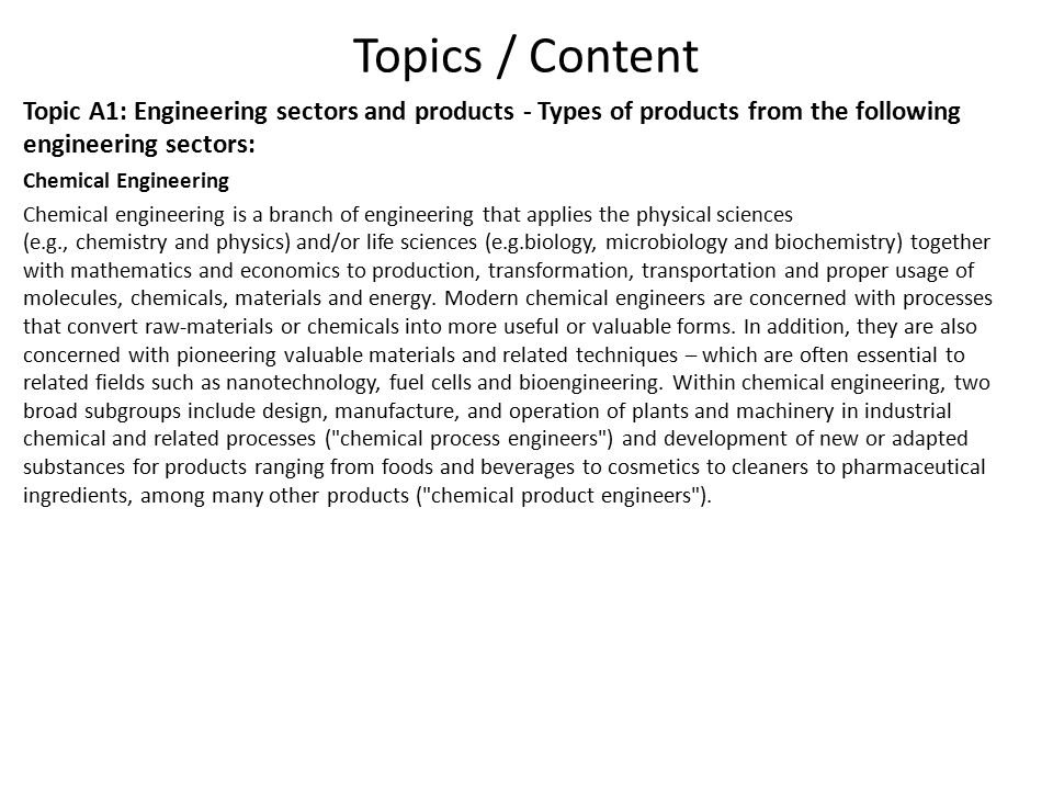 Topics / Content Topic A1: Engineering sectors and products - Types of products from the following engineering sectors: