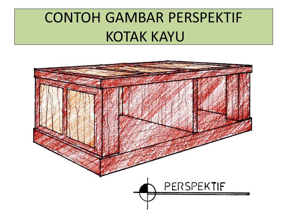 CONTOH GAMBAR PERSPEKTIF KOTAK KAYU