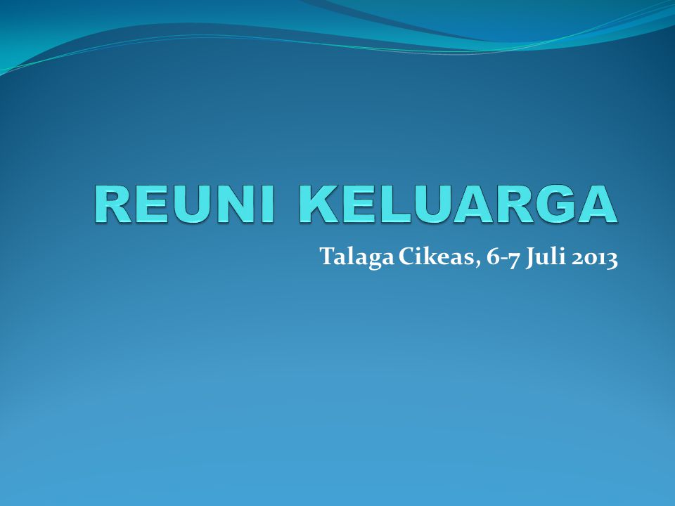 REUNI KELUARGA Talaga Cikeas, 6-7 Juli 2013