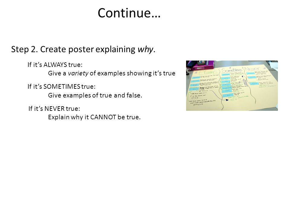 Continue… Step 2. Create poster explaining why. If it's ALWAYS true: