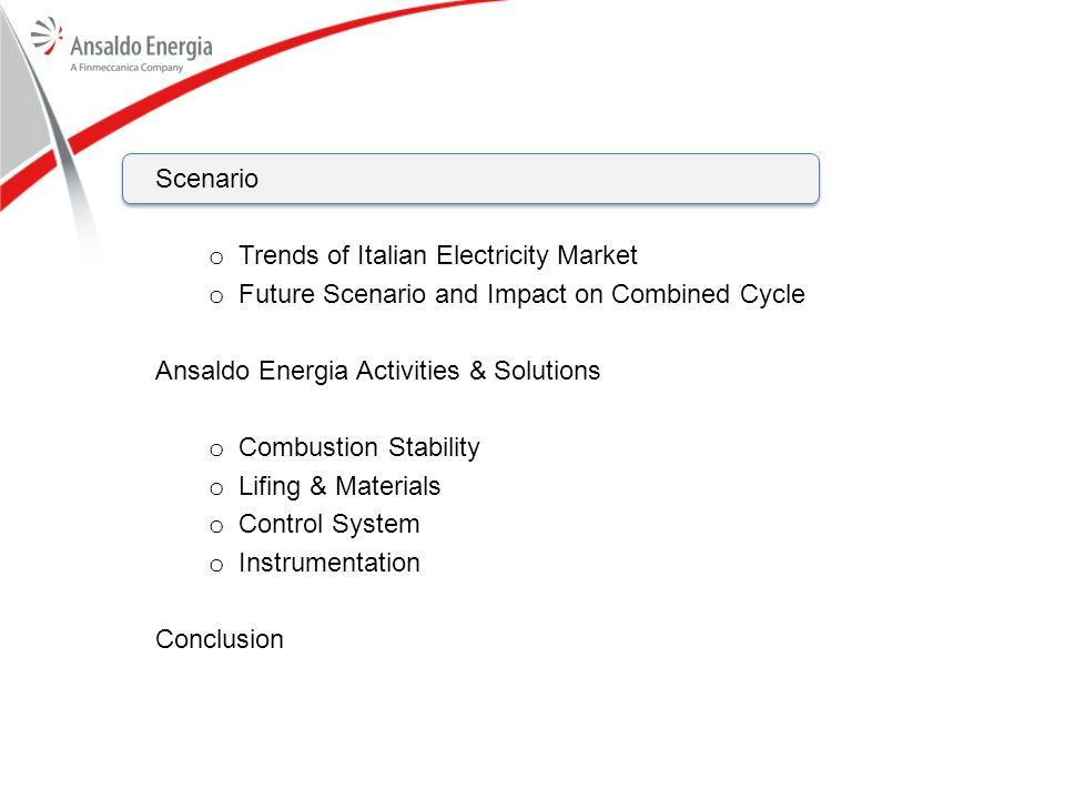 Scenario Trends of Italian Electricity Market. Future Scenario and Impact on Combined Cycle. Ansaldo Energia Activities & Solutions.