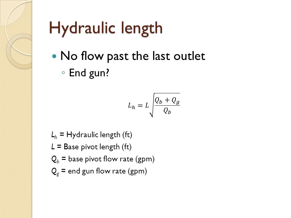Hydraulic length No flow past the last outlet End gun