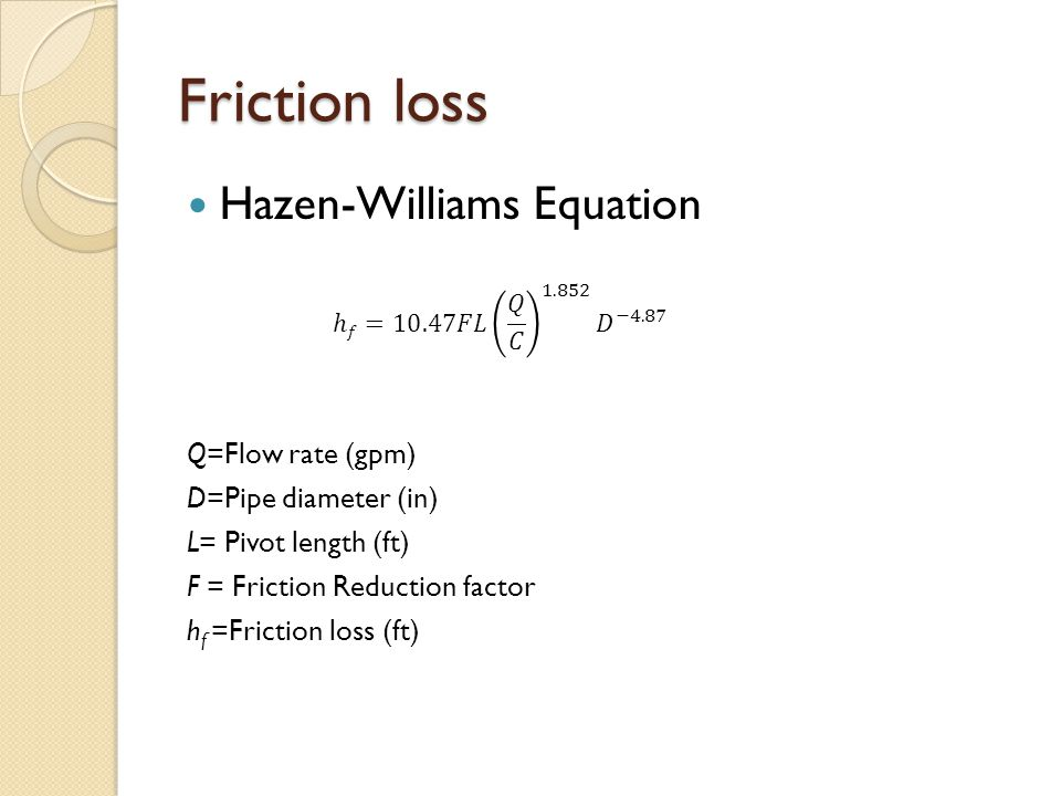 Friction loss Hazen-Williams Equation Q=Flow rate (gpm)