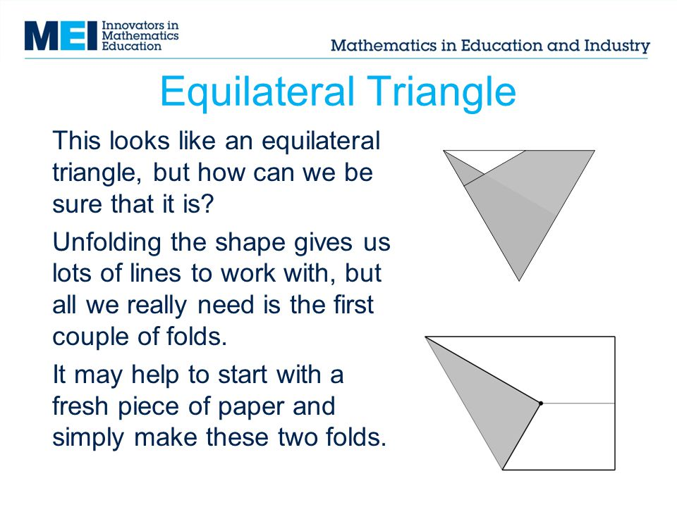 Equilateral Triangle This looks like an equilateral triangle, but how can we be sure that it is