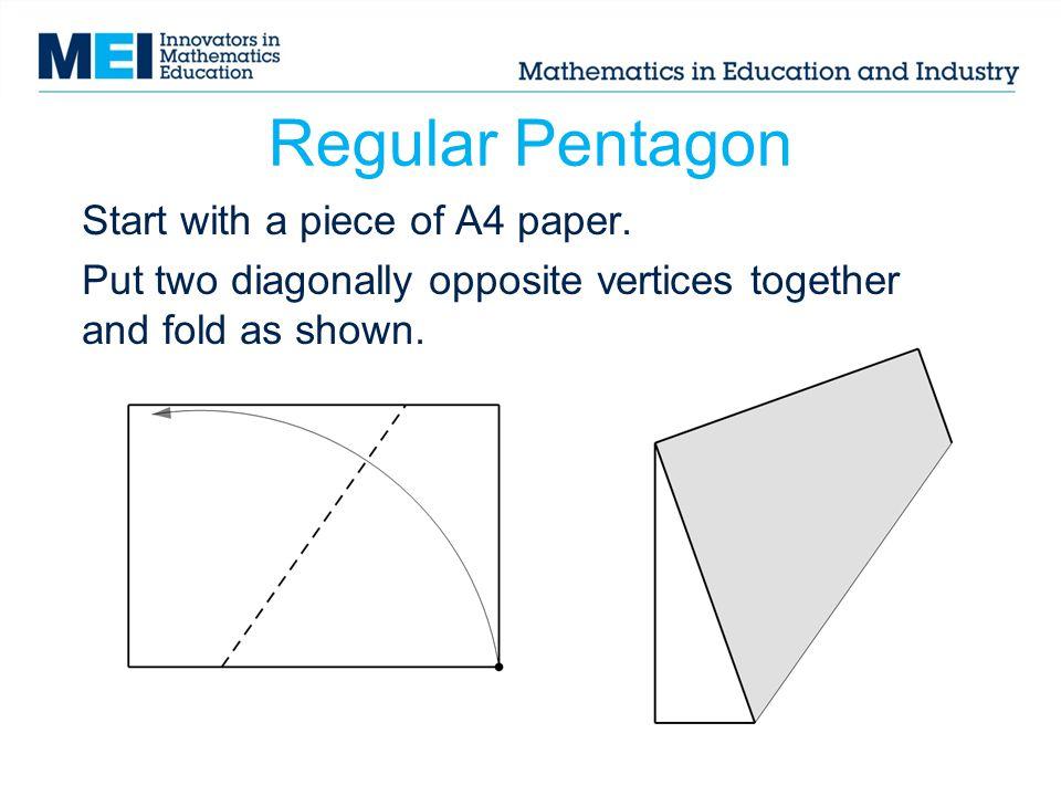 Regular Pentagon Start with a piece of A4 paper.