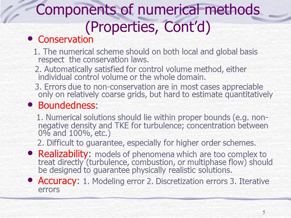 Components of numerical methods (Properties, Cont'd)
