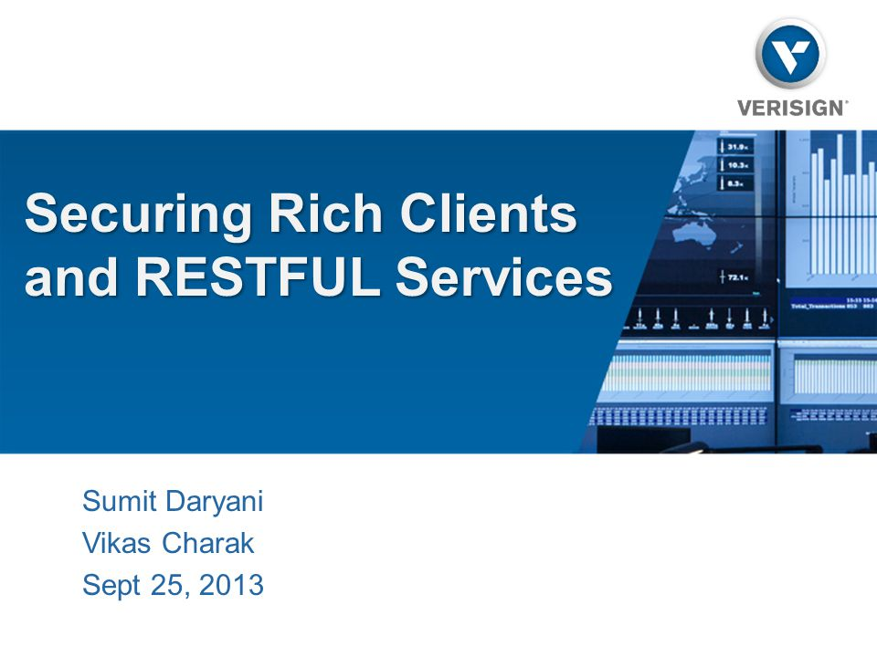 Securing Rich Clients and RESTFUL Services Sumit Daryani Vikas Charak