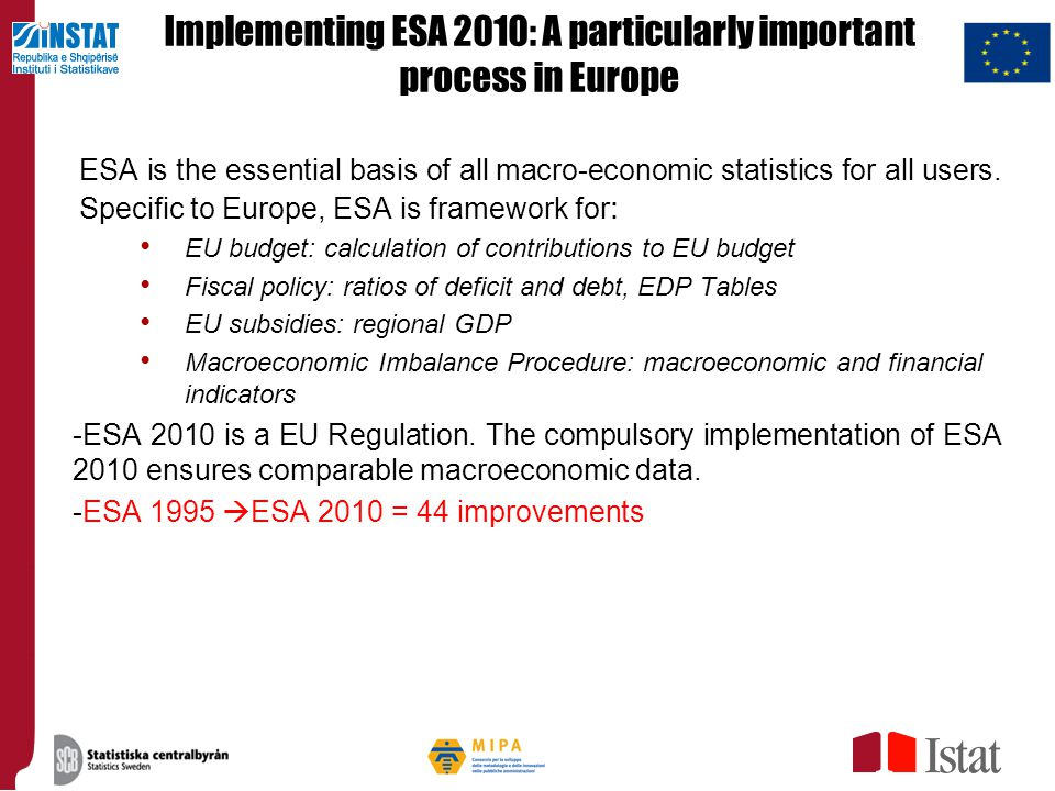 Implementing ESA 2010: A particularly important process in Europe