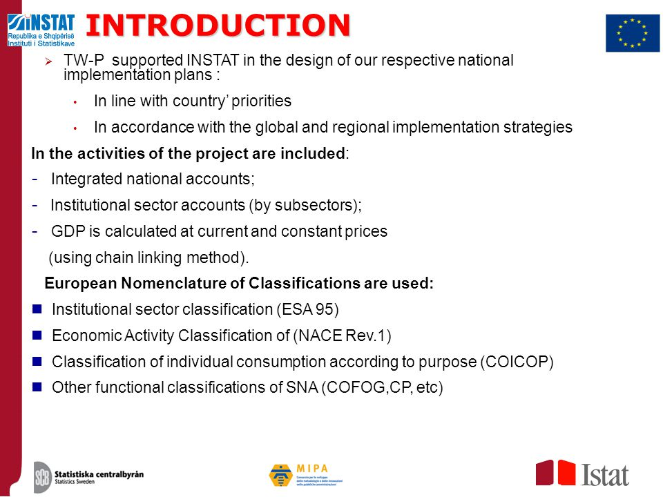 INTRODUCTION TW-P supported INSTAT in the design of our respective national implementation plans :