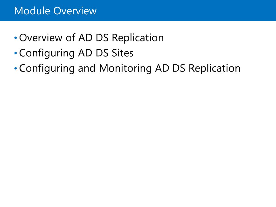 Configuring and Monitoring AD DS Replication