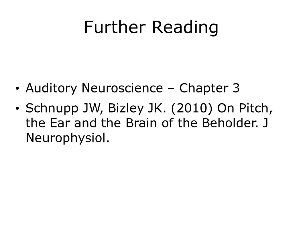 Further Reading Auditory Neuroscience – Chapter 3