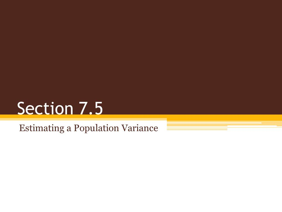 Estimating a Population Variance