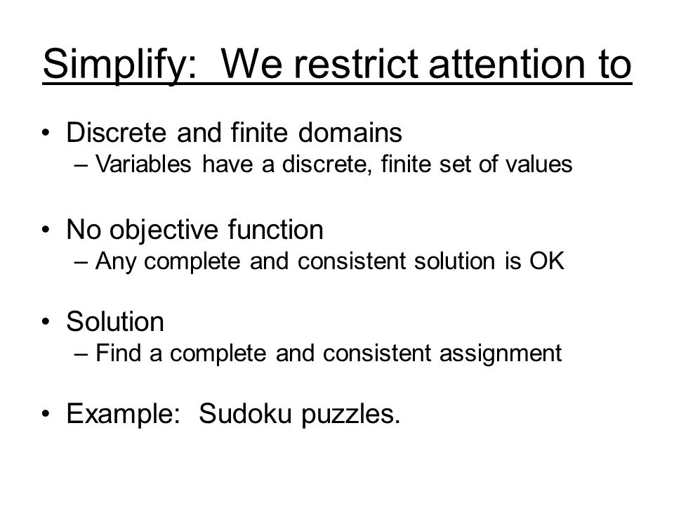Simplify: We restrict attention to