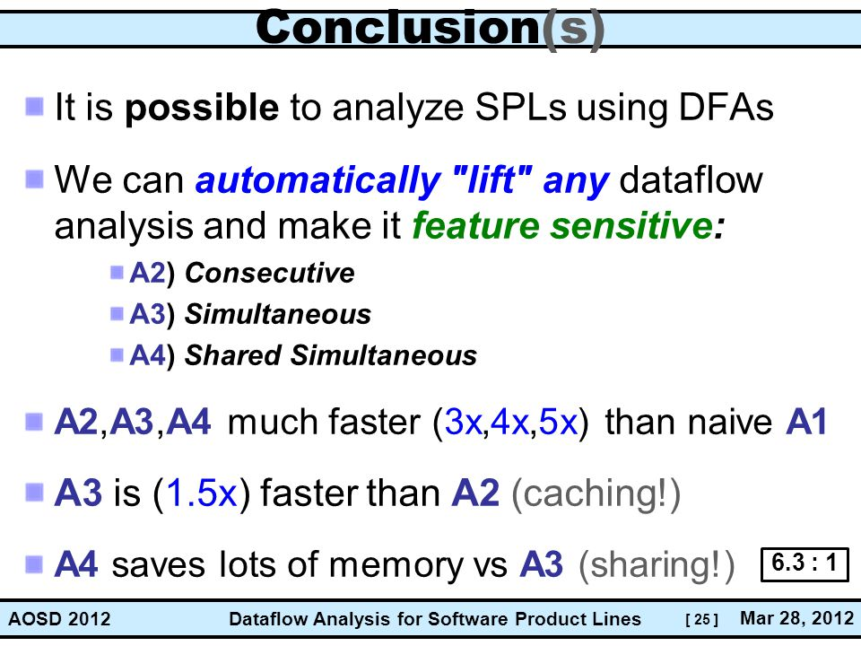 Conclusion(s) It is possible to analyze SPLs using DFAs