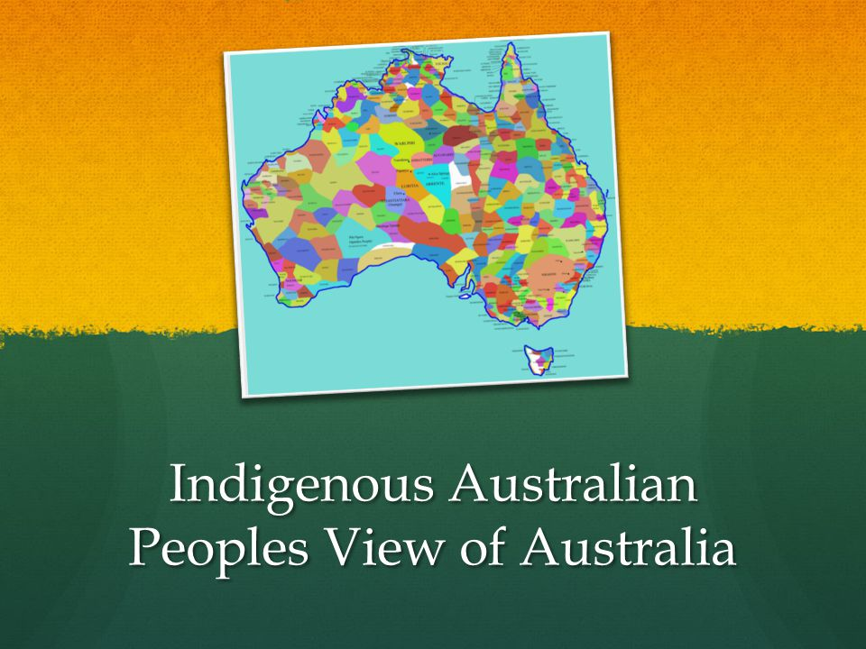 Indigenous Australian Peoples View of Australia