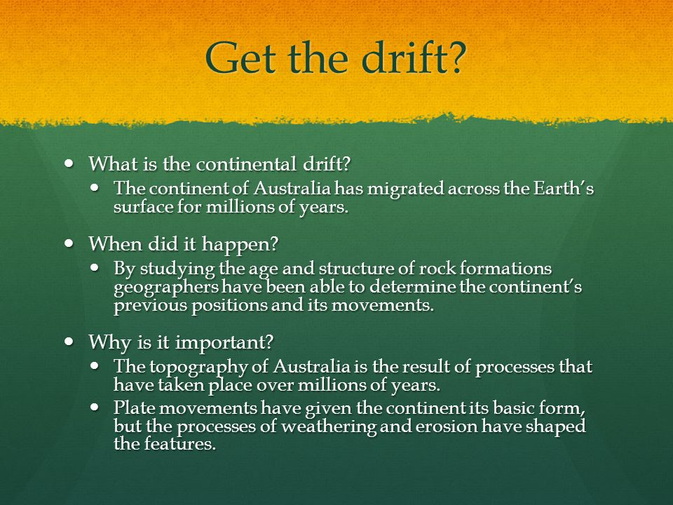 Get the drift What is the continental drift When did it happen