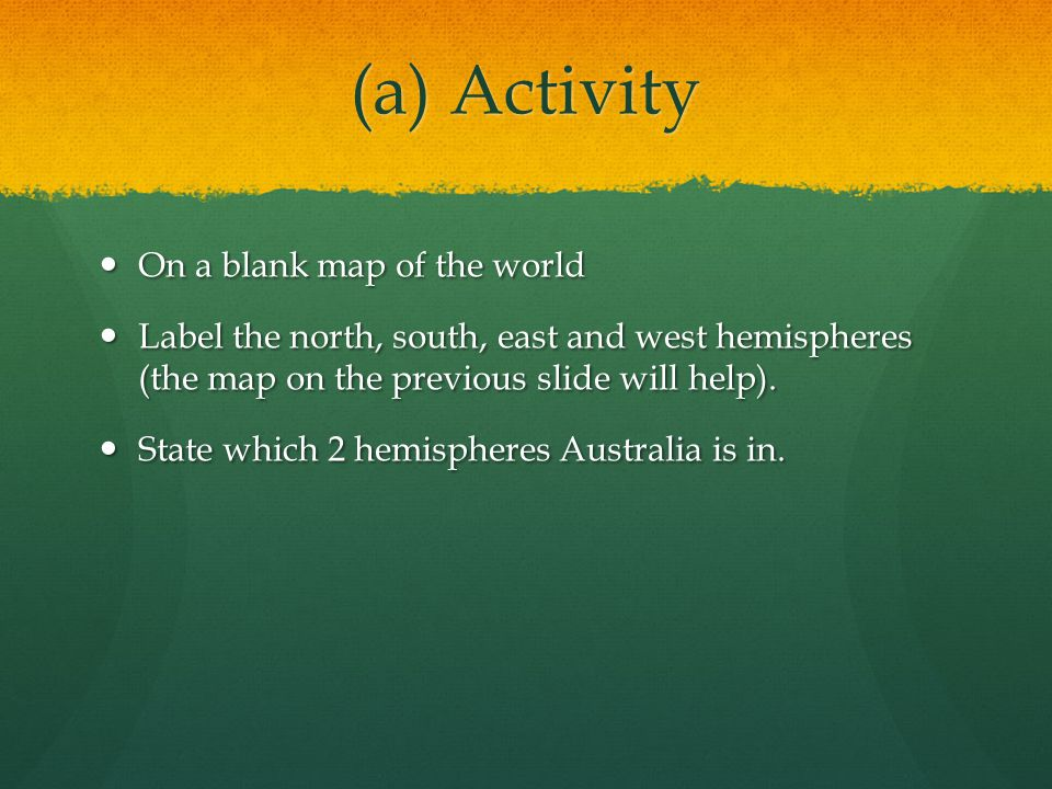 (a) Activity On a blank map of the world