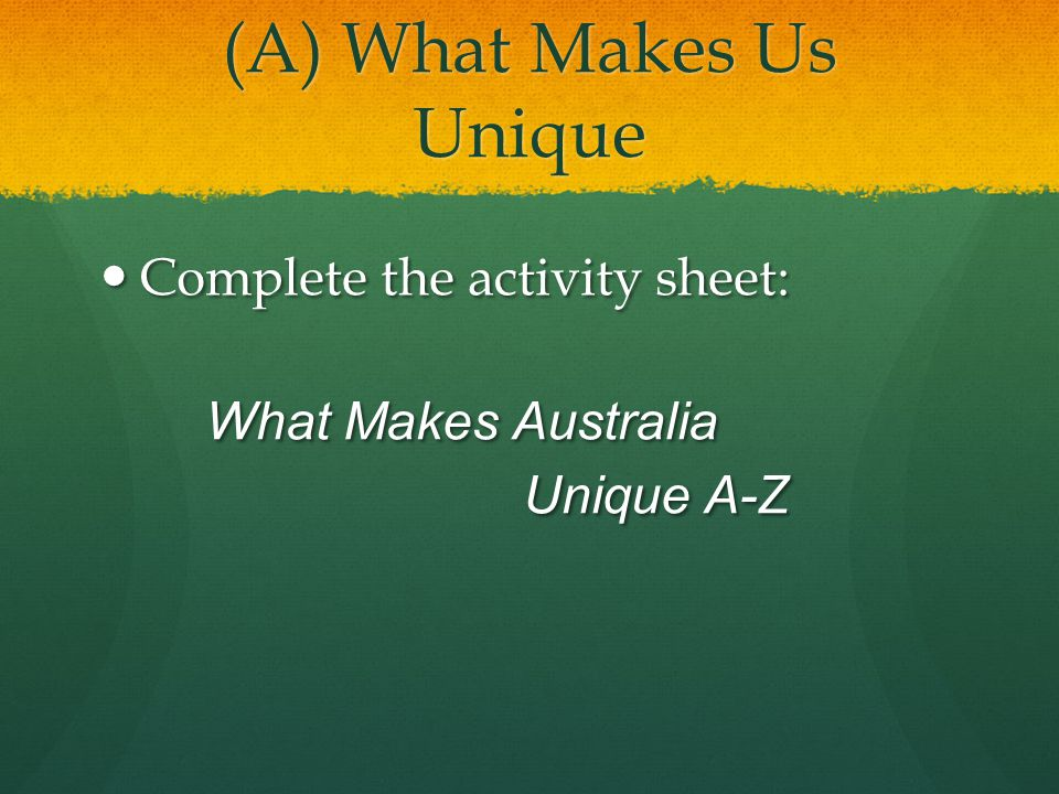 (A) What Makes Us Unique