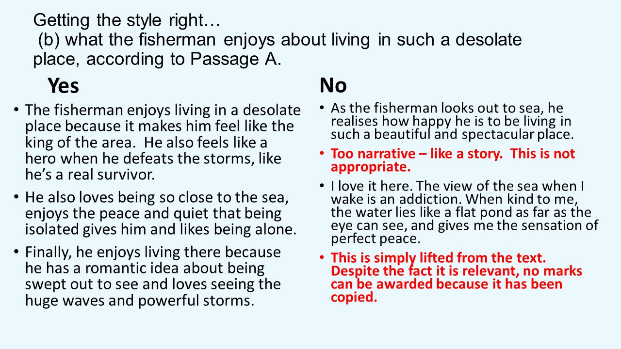 Getting the style right… (b) what the fisherman enjoys about living in such a desolate place, according to Passage A.