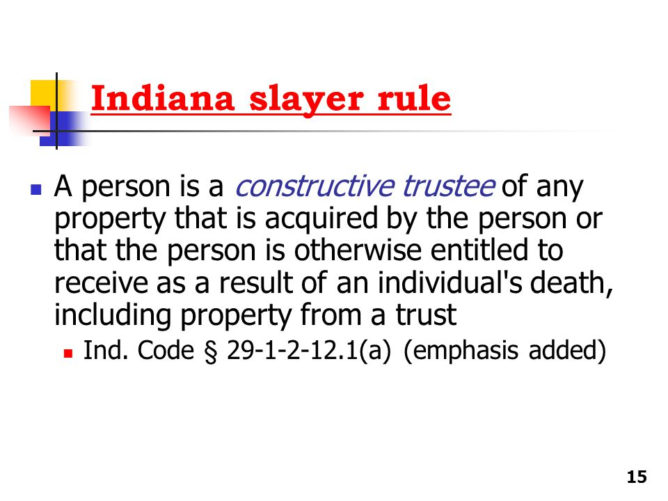 Indiana slayer rule