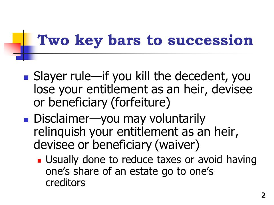 Two key bars to succession