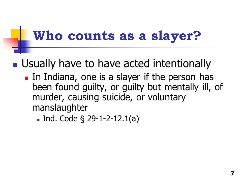 Who counts as a slayer Usually have to have acted intentionally