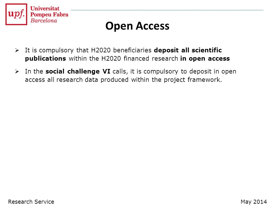 Open Access It is compulsory that H2020 beneficiaries deposit all scientific publications within the H2020 financed research in open access.