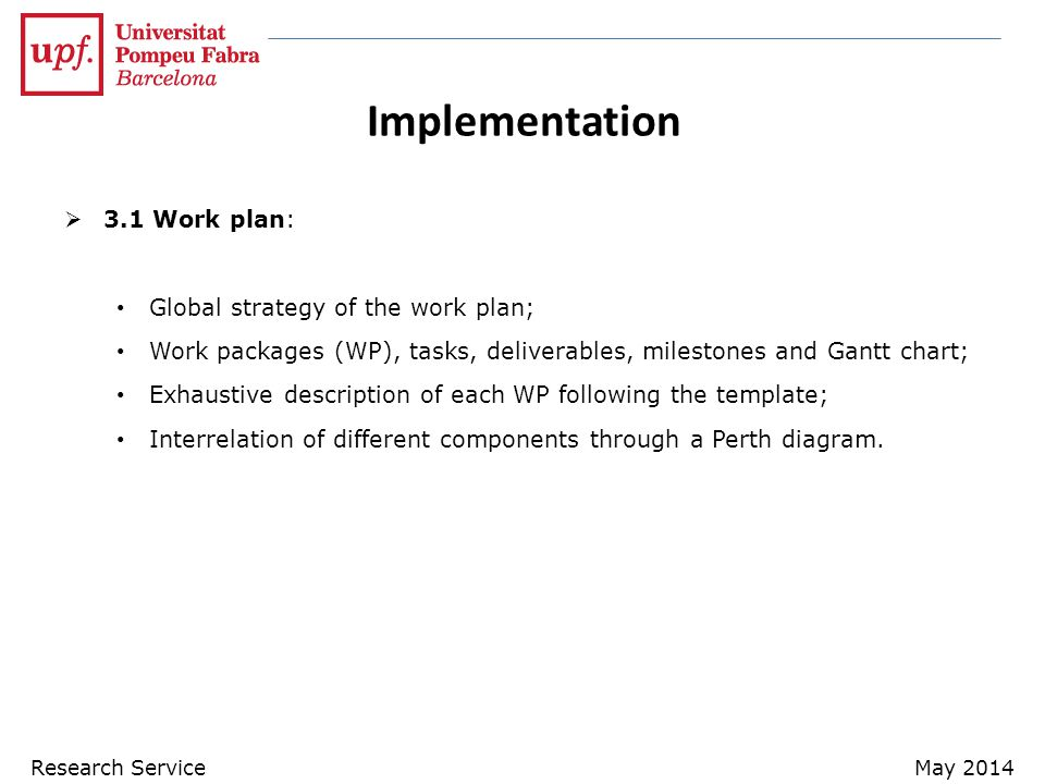 Implementation 3.1 Work plan: Global strategy of the work plan;