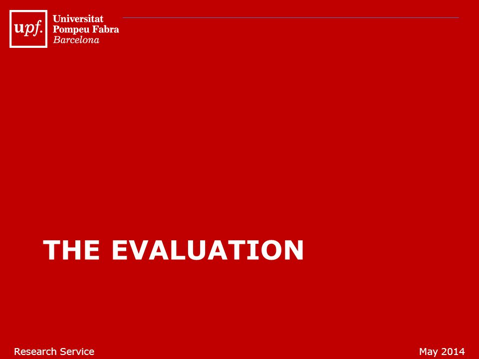 The EVALUATION Research Service May 2014