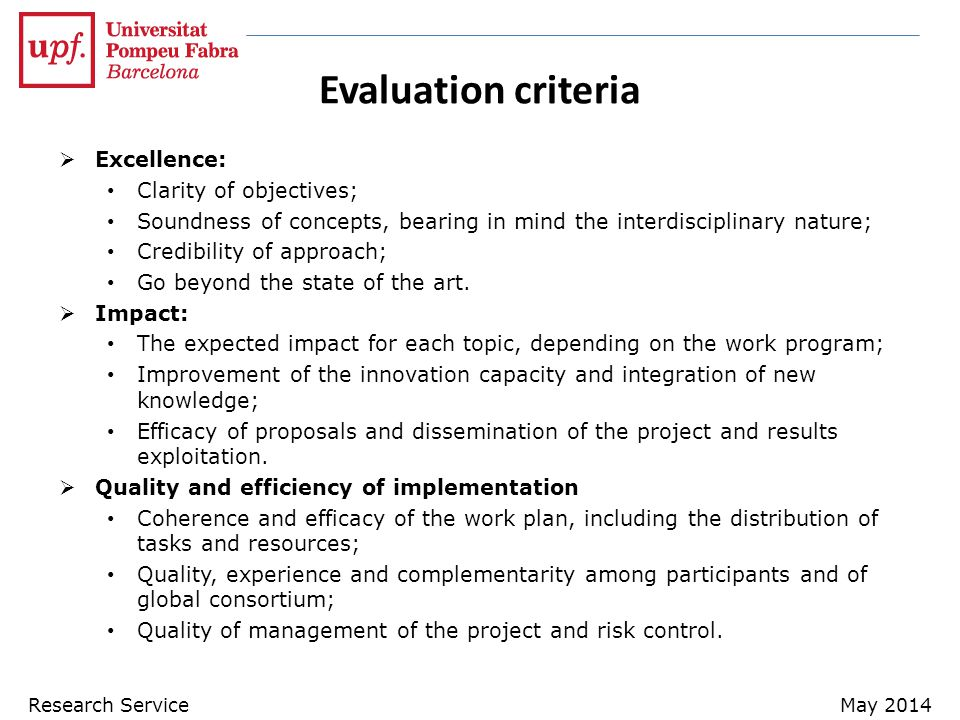 Evaluation criteria Excellence: Clarity of objectives;