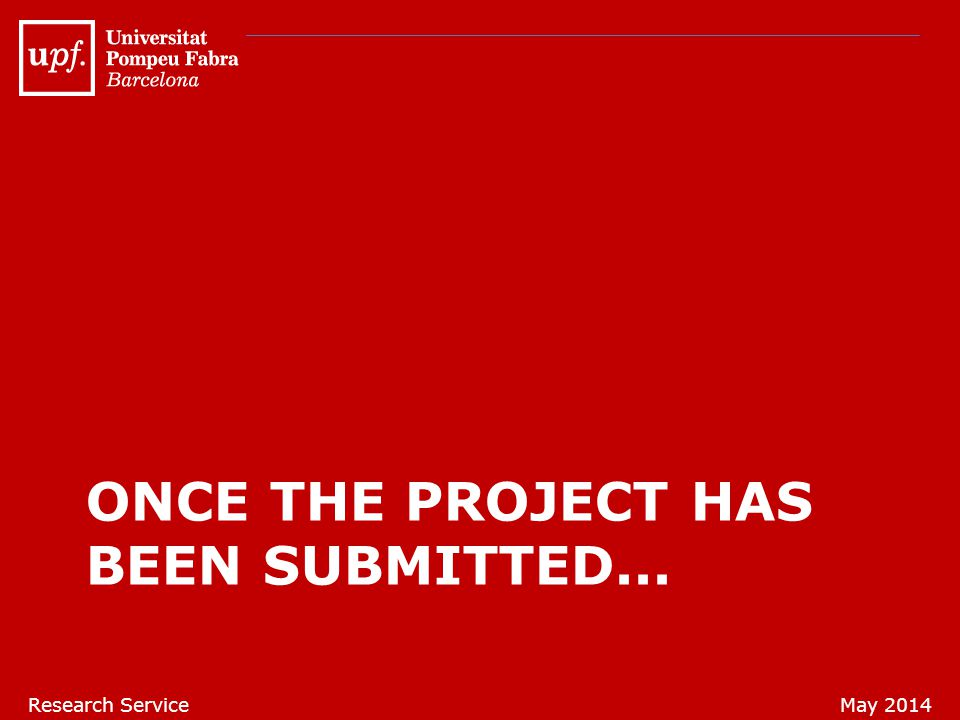 ONCE THE PROJECT HAS BEEN SUBMITTED...