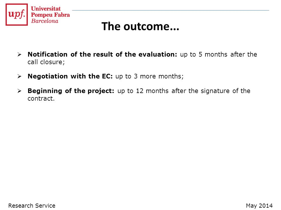 The outcome... Notification of the result of the evaluation: up to 5 months after the call closure;