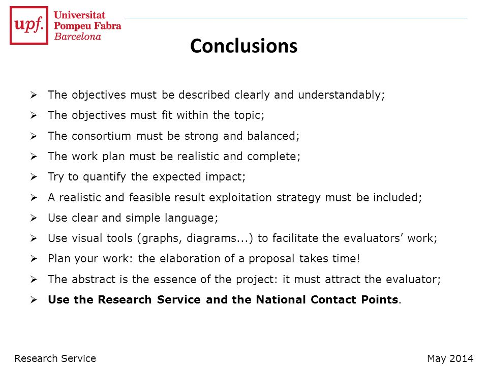 Conclusions The objectives must be described clearly and understandably; The objectives must fit within the topic;
