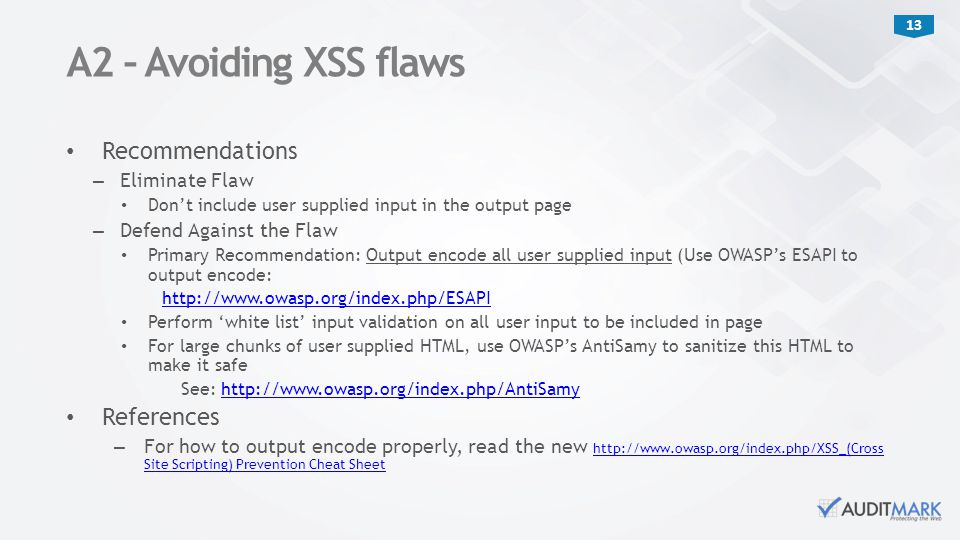 A2 – Avoiding XSS flaws Recommendations References Eliminate Flaw
