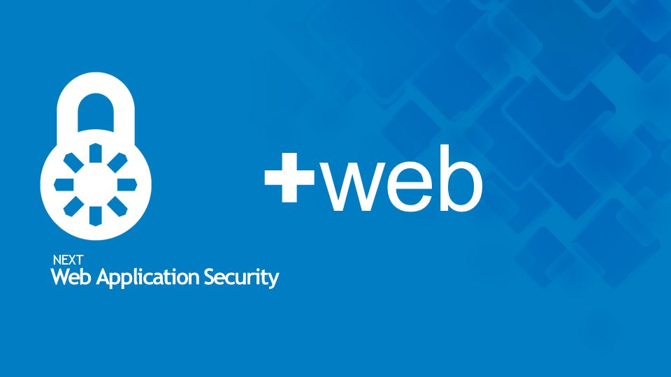 +web NEXT Web Application Security