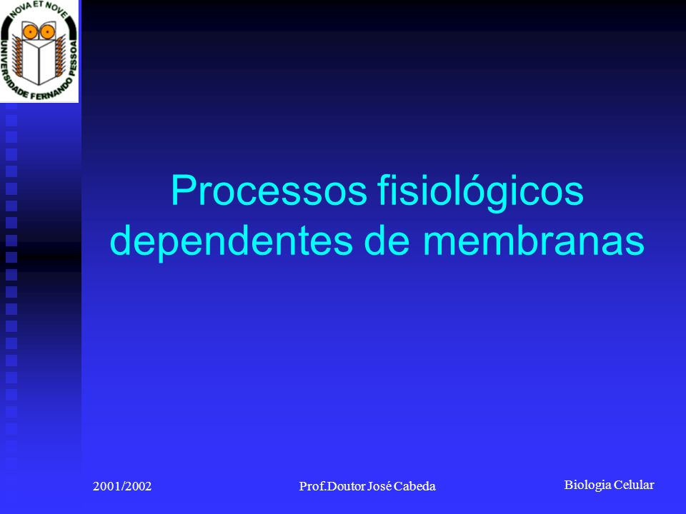 Processos fisiológicos dependentes de membranas