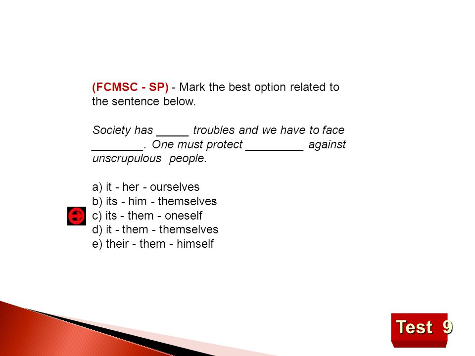 (FCMSC - SP) - Mark the best option related to the sentence below.