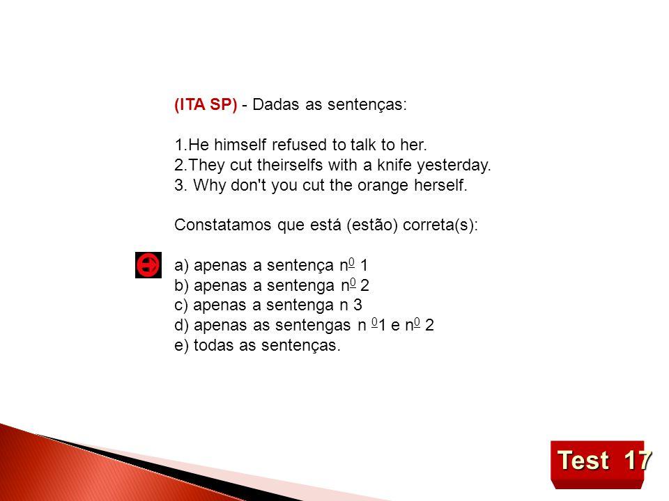 Test 17 (lTA SP) - Dadas as sentenças: