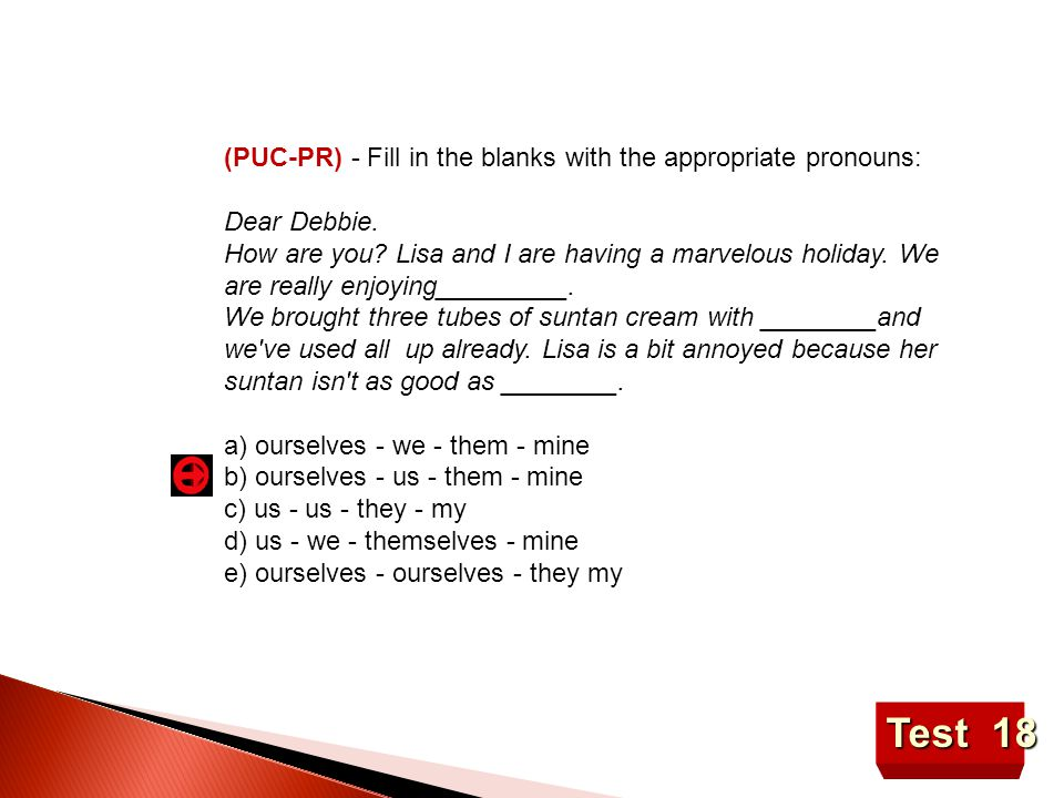 Test 18 (PUC-PR) - Fill in the blanks with the appropriate pronouns: