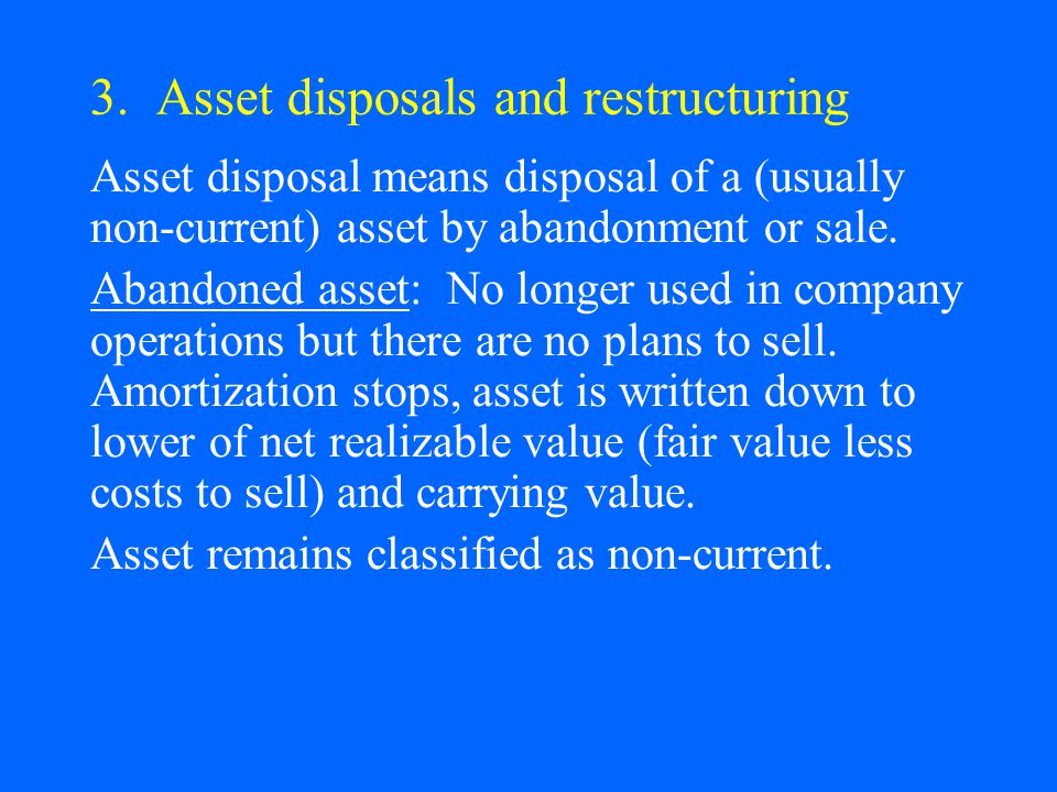 3. Asset disposals and restructuring
